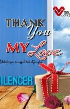 Thank You, My Love (END) by SILENCER_KB