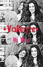 • Vαlieηтe • (Camren) by MrWalle