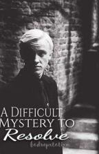 A Difficult Mystery to Resolve ~Draco Malfoy #1~ by badrepxtatixn