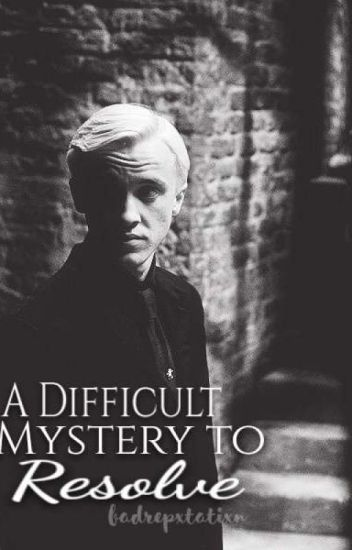 A difficult mystery to resolve ~Draco Malfoy #1~
