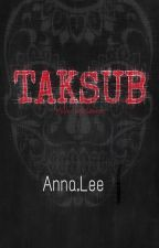 Taksub (Complete) by annaleejue