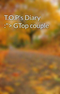 T.O.P's Diary :