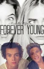 Forever Young ☺ (ON HOLD!) by MiichelleStyles