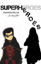 SuperHeroes (Damian Wayne/ Robin FanFiction) by LoveStoryCreator