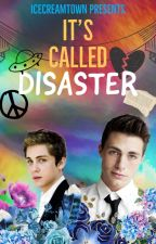 It's Called Disaster (boyxboy) (book 1) by icecreamtown
