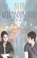 Blue Neighbourhood : Brallie AU [COMPLETED] by brallie-is-trash