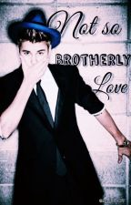 Not So Brotherly Love «JB, JM, LD, DOB» by bieberssteady