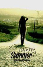 Chasing Summer. by ImNotReallyTaylor
