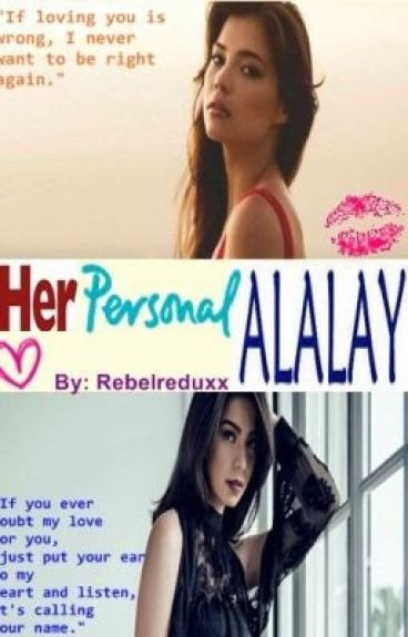 Her Personal Alalay (RaStro Fanfic> Romantic Comedy) (ON GOING)