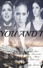 You And I (Bechloe) by demiftsnow