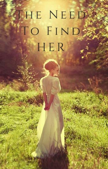 The Need To Find Her