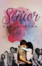 The Senior [Completed] by GabrielleChnc