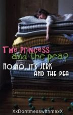 Princess and the Pea? No no, it's JERK and the Pea by XxDontmesswithmexX
