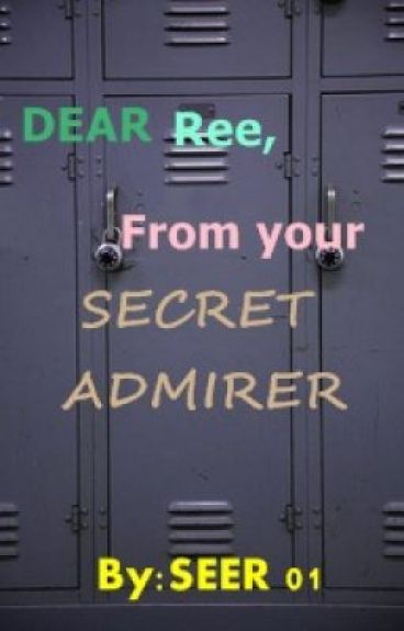 Dear Ree, From your Secret Admirer by seer01