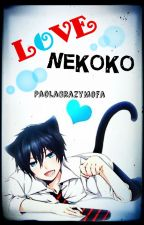 Love Nekoko by PaolaCrazyMofa