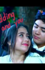 WEDDING ME AND YOU by ARIFAHSALSABIL