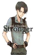 Stronger | Levi x Reader by iam_kou