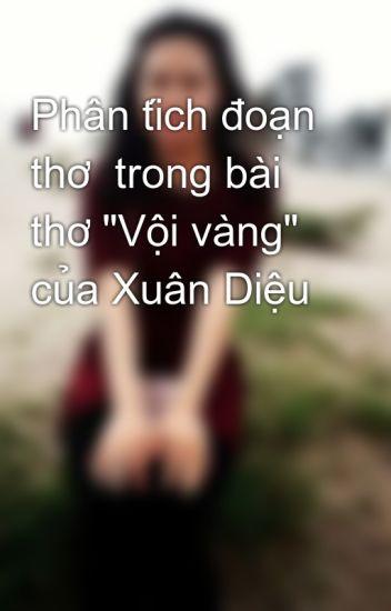"""Đọc Truyện Phân tích đoạn thơ trong bài thơ """"Vội vàng"""" của Xuân Diệu - Truyen4U.Net"""