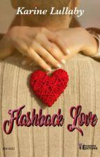 Flashback Love ( Publié chez Évidence Editions ) by KarineLullaby