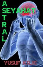 Astral Seyahat by yusufkilic7