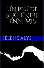 Un peu de sexe entre ennemis by MylneScala