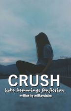 Crush || L.H by Millkeyshake