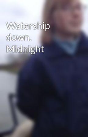 Watership down.  Midnight by mistpelt