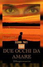 Due Occhi Da Amare 2 by laragazzainnamorata