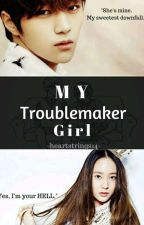 My Troublemaker Girl by heartstrings14