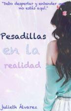 Pesadillas En La Realidad. by KarenAlvarez435