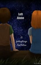 Left Alone (a jacksepticeye fan fiction) #wattys2015 #JustWriteIt by ashwolfxx