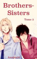 Brothers-Sisters tome 2 by anatea32