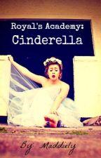 Royal's Academy: Cinderella by Maddiely