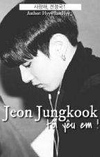 [VKook][Shortfic]Jeon Jungkook, tôi yêu em! - 사랑해, 전정국! by LucHyy_
