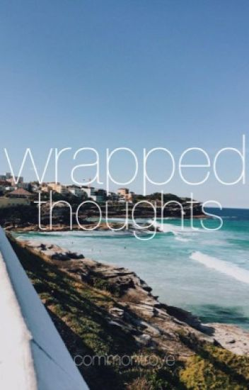 Wrapped Thoughts