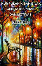 Kumpulan Cerita Bijak Kisah Inspirasi dan Motivasi by ZhukeLiang