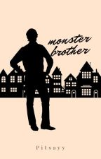 Monster Brother #Wattys2017 by fikasa