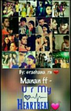 Manan ff - U r my heartbeat by rachana_rn