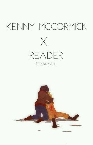 ~Kenny X Reader~