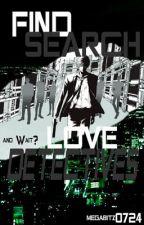 Find. Search. Love... WAIT!! Detectives?? by megabitz0724