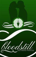 Bloodstill - |Libro Secondo| by KHWinter