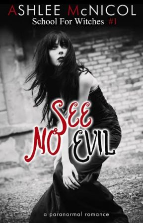 See No Evil: School for Witches #1 by ashleemcnicol