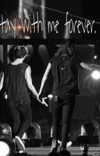 Stay with me forever. by larryssgays