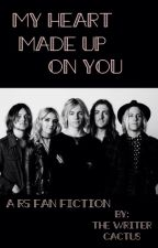 My heart made up on you | R5 by FangirlingCactus