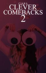 clever comebacks 2 by -bruised