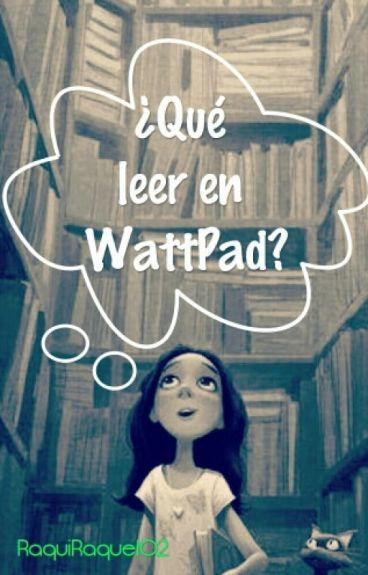  ¿Qué leer en WattPad?  Watt Pad (RECOMIENDO TU HISTORIA)