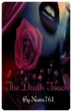 The Death Touch (editing) by Nami761