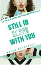 TNATG 2: Still Inlove With You  by WeirdInDisguise