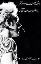 IRRESISTIBLE TENTACIÓN(Niall Horan y tu ,Hot) by TammyStylesHoran