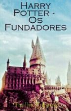 Harry Potter - Os Fundadores by Thallys_Yohanis